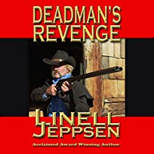 Deadman's Revenge: The Deadman Series, Book 3 Audiobook by Linell Jeppsen Narrated by Thomas Block