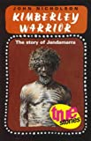 Front cover for the book Kimberley Warrior: The Story of Jandamarra (True stories) by John Nicholson