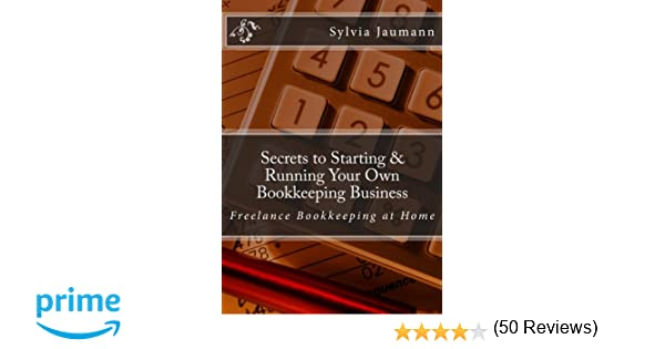 Amazon.Com: Secrets To Starting & Running Your Own Bookkeeping