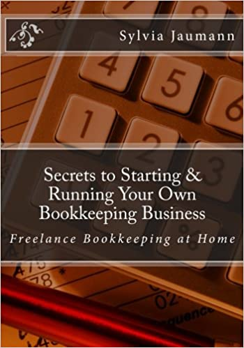 amazoncom secrets to starting running your own bookkeeping business freelance bookkeeping at home 9780973887921 sylvia jaumann cynthia sherwood - Freelance Bookkeeper