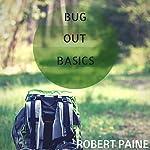 Bug out Basics | Robert Paine