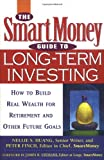 The SmartMoney Guide to Long-Term Investing, Peter Finch and Nellie S. Huang, 047115203X