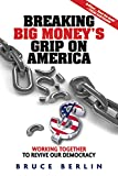 img - for Breaking Big Money's Grip on America: Working Together to Revive Our Democracy book / textbook / text book