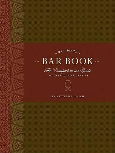 The Ultimate Bar Book: The Comprehensive Guide to Over 1,000 Cocktails [Mittie Hellmich] (Tapa Dura)