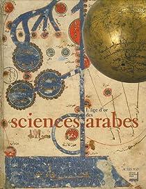 L'Age d'or des sciences arabes par Institut du Monde Arabe
