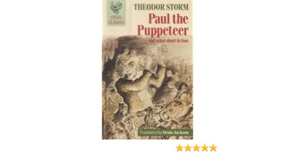 Paul the Puppeteer: And Other Short Fiction: Theodor Storm