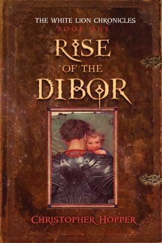 Download Rise of the Dibor (The White Lion Chronicles, Book 1) PDF
