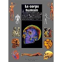 CORPS HUMAIN (LE) : STRUCTURES ORGANES ET FONCTIONNEMENT