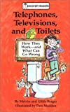 Telephones, Televisions, and Toilets, Melvin Berger and Gilda Berger, 0824986083