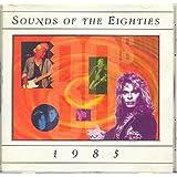 Sounds of the Eighties: 1985