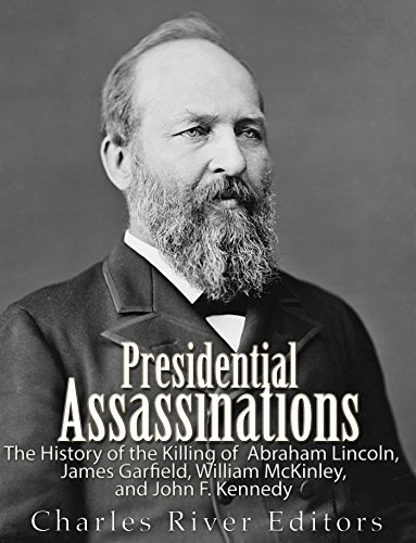 Amazon presidential assassinations the history of the killing presidential assassinations the history of the killing of abraham lincoln james garfield william fandeluxe Gallery