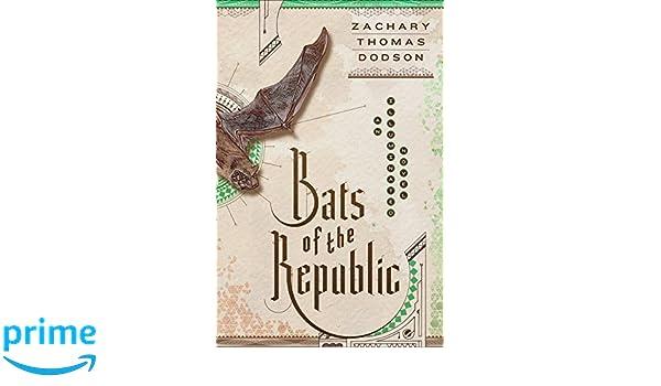 Bats Of The Republic: Amazon.es: Zachary Thomas Dodson: Libros en ...