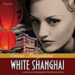 White Shanghai: A Novel of the Roaring Twenties in China | Elvira Baryakina