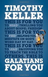 Galatians for You: For Reading, for Feeding, for Leading (God's Word for You)