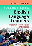 Foundations for Teaching English Language Learners: Research, Policy, and Practice