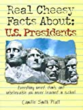 Real Cheesy Facts about: U. S. Presidents, Camille Smith Platt, 157587248X
