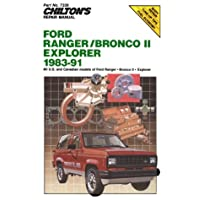 Chilton's Repair Manual: Ford Ranger/Bronco Ii/Explorer 1983-91: Covers All U.S. and Canadian Models