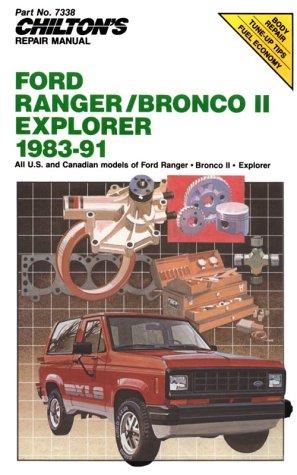 Chilton's Repair Manual: Ford Ranger/Bronco Ii/Explorer 1983-91 (Car 1983 Ford Truck)