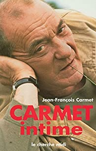 Carmet intime par Jean-François Carmet