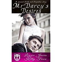 Mr. Darcy's Desires: A Sensual Pride and Prejudice Variation 1-5