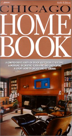 Chicago Home Book, Sixth Edition: A Comprehensive Hands-On Design Sourcebook To Building, Remodeling, Decorating, Furnishing And Landscaping A Luxury Home In Chicago And Its Suburbs ebook