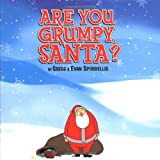 Are You Grumpy, Santa?