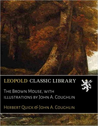 The Brown Mouse, with illustrations by John A. Coughlin