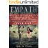 Empath: How To Thrive And Survive As An Empath And Empower Yourself Against Negative Energies, Psychopaths, Sociopaths And Narcissists By Understanding ... Person, Empath, Psychic, Intuitive)