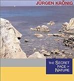 The Secret Face of Nature, Jurgen Kronig, 0906362555