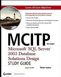 MCITP Developer: Microsoft SQL Server 2005 Database Solutions Design