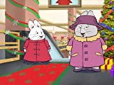 Max & Ruby's Christmas Tree/Grandma's Present/Max & Ruby's Snow Plow