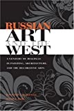 Russian Art and the West : A Century of Dialogue in Painting, Architecture, and the Decorative Arts, , 0875803601