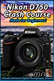 Nikon D750 Crash Course Training Tutorial DVD | Made for Beginners!