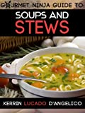 Soups and Stews (Gourmet Ninja Guides Book 3)