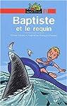 Baptiste et le Requin par Olivier