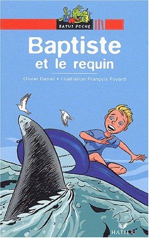 Read Online Bibliotheque De Ratus: Baptiste ET Le Requin (French Edition) pdf