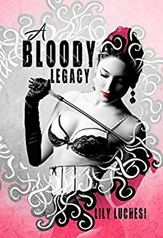 A Bloody Legacy (HIP Fem Domme Series) by [Luchesi, Lily]