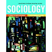 Sociology: A Down-to-Earth Approach, Sixth Canadian Edition (6th Edition)