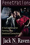 Penetration:a Tactical Manual on Forming Deep Emotional Connections, Jack Raven, 1495242099