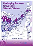 Challenging Resources for Able and Talented Children, Teare, Barry, 1855391228