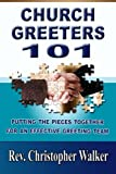 Church Greeters 101: Putting the Pieces Together for an Effective Greeting Team and Ministry