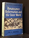 Renaissance, Reformation and the Outer World: The History of Europe 1450-1660