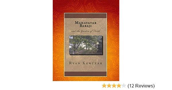 Mahavatar Babaji: and the Garden of Faith