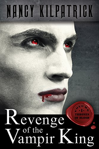 Revenge of the Vampir King (Thrones of Blood Book 1) by [Kilpatrick, Nancy]