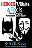 img - for Heroes, Villains, and Fools: The Changing American Character by Orrin E. Klapp (2014-03-10) book / textbook / text book