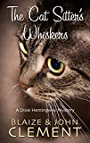 The Cat Sitters Whiskers (A Dixie Hemingway Mystery)