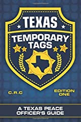 Texas Temporary Tags: A Texas Peace Officer's Guide Paperback
