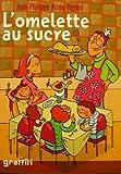 """Afficher """"Omelette au sucre (L')"""""""