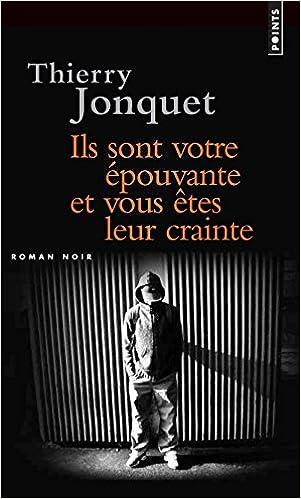 Ils sont votre épouvante et vous êtes leur crainte - Jonquet Thierry