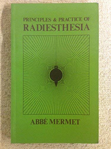 Principles and Practice of Radiesthesia: Textbook for Practitioners and Students: Mermet, Abbe: 9780722401408: Amazon.com: Books